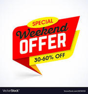 Special Weekend offer for Saturday